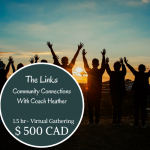 The Links – Online Community Support Gatherings with Coach Heather