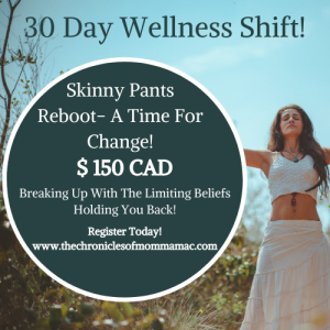 Skinny Pants Reboot- A Time For Change- The 30 Day Wellness Shift Workshop!