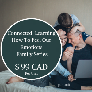 "Connected – Learning How To ""Feel"" Our Emotions Family Series"
